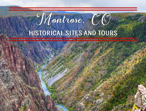 Montrose, CO – Historical Sites and Tours